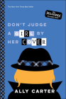 Don't Judge a Girl by Her Cover (Gallagher Girls) Cover Image