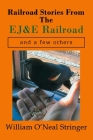 Railroad Stories From The EJ&E Railroad and a few others Cover Image