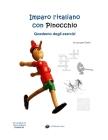 Imparo l'italiano con Pinocchio: Quaderno degli Esercizi: Per studenti di lingua italiana Cover Image