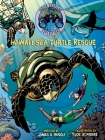 Hawai'i Sea Turtle Rescue (Fabien Cousteau Expeditions) Cover Image