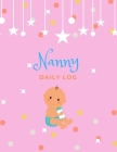 Nanny Daily Log: Nanny Organizer/Baby's tracker for newborns and baby log book record Daily feeding Nappy Changes Sleep and Activities: Cover Image