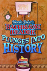 Uncle John's Bathroom Reader Plunges Into History Cover Image
