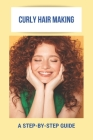 Curly Hair Making: A Step-By-Step Guide: Curly Hair Shampoo Cover Image
