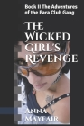 The Wicked Girl's Revenge: Book II The Adventures of the Para Club Gang Cover Image