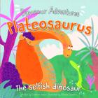Plateosaurus: The Selfish Dinosaur Cover Image