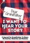 Dear Grandfather. I Want To Hear Your Story: A Guided Memory Journal to Share The Stories, Memories and Moments That Have Shaped Grandfather's Life - Cover Image
