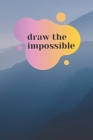 Draw the impossible Cover Image