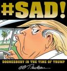 #SAD!: Doonesbury in the Time of Trump Cover Image