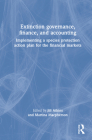 Extinction Governance, Finance, and Accounting: Implementing a Species Protection Action Plan for the Financial Markets Cover Image