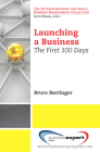 Launching a Business: The First 100 Days (Small Business Management and Entrepreneurship) Cover Image