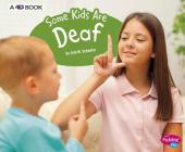 Some Kids Are Deaf: A 4D Book (Understanding Differences) Cover Image