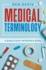 Medical Terminology: A Quick & Easy Reference Book Cover Image