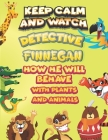 keep calm and watch detective Finnegan how he will behave with plant and animals: A Gorgeous Coloring and Guessing Game Book for Finnegan /gift for Fi Cover Image