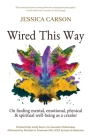 Wired This Way: On Finding Mental, Emotional, Physical, and Spiritual Well-being as a Creator Cover Image