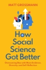 How Social Science Got Better: Overcoming Bias with More Evidence, Diversity, and Self-Reflection Cover Image