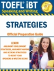 TOEFL iBT Speaking & Writing STRATEGIES: TOEFL iBT GUIDE TO LEARN ARGUMENT DEVELOPMENT STRATEGIES, ARGUMENT MAPING AND SCORING STRATEGIES TO BOOST YOU Cover Image