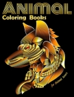 Animal Coloring Books for Animal lovers: Cool Adult Coloring Book with Horses, Lions, Elephants, Owls, Dogs, and More! Cover Image