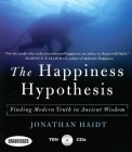 The Happiness Hypothesis: Finding Modern Truth in Ancient Wisdom...Why the Meaningful Life Is Closer Than You Think Cover Image