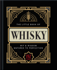 The Little Book of Whisky: Matured to Perfection (Little Book Of...) Cover Image