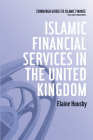 Islamic Financial Services in the United Kingdom (Edinburgh Guides to Islamic Finance) Cover Image