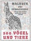 200 Vögel und Tiere - Malbuch für Erwachsene - Gürteltier, Vielfraß, Waschbär, Gepard, andere Cover Image