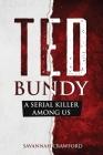 Ted Bundy: A Serial Killer Among Us Cover Image