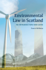 Environmental Law in Scotland: An Introduction and Guide Cover Image