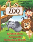 Little Zoo Animals Coloring Book - Coloring Book for Kids Ages 4-7 yars: Coloring Book for Young Boys & Girls Cover Image