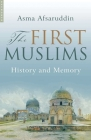 The First Muslims: History and Memory Cover Image