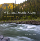 Wild and Scenic Rivers: An American Legacy Cover Image