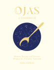 Ojas: Modern Recipes and Ancient Wisdom for Everyday Ayurveda Cover Image