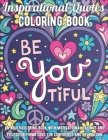 Inspirational Quotes Coloring Book: An Adult Coloring Book with Motivational Sayings and Positive Affirmations for Confidence and Relaxation Cover Image
