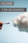 iCloud for Beginners: A Ridiculously Simple Guide to Online Storage Cover Image