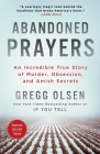 Abandoned Prayers: An Incredible True Story of Murder, Obsession, and Amish Secrets Cover Image