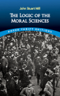 The Logic of the Moral Sciences (Dover Thrift Editions) Cover Image