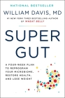 Super Gut: A Four-Week Plan to Reprogram Your Microbiome, Restore Health, and Lose Weight Cover Image