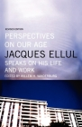 Perspectives on Our Age: Jacques Ellul Speaks on His Life and Work Cover Image