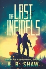 The Last Infidels: A Post-Apocalyptic Medical Thriller Cover Image