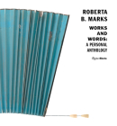 Roberta B. Marks: Works and Words: A Personal Anthology Cover Image