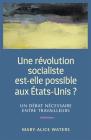 Une Révolution Socialiste Est-Elle Possible Aux États-Unis ?: Un Débat Nécessaire Entre Travailleurs Cover Image