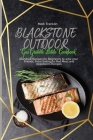 Blackstone Outdoor Gas Griddle Bible Cookbook: Standout Recipes for Beginners to wow your Friends, From Baking to Red Meat and Appetizers Recipes Cover Image