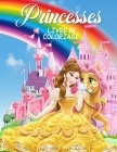 Princesses Livre de Coloriage: Grand livre d'activités de Princesse pour les filles et les Enfants, Livre de Princesse parfait pour les petites fille Cover Image