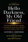 Hello Darkness, My Old Friend: How Daring Dreams and Unyielding Friendship Turned One Man's Blindness into an Extraordinary Vision for Life Cover Image