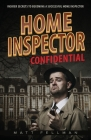 Home Inspector Confidential: Insider Secrets to Becoming a Successful Home Inspector Cover Image