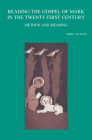Reading the Gospel of Mark in the Twenty-First Century: Method and Meaning (Bibliotheca Ephemeridum Theologicarum Lovaniensium #301) Cover Image