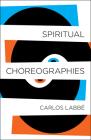 Spiritual Choreographies Cover Image