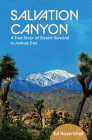 Salvation Canyon: A True Story of Desert Survival in Joshua Tree Cover Image