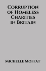 Corruption of Homeless Charities in Britain Cover Image
