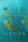 Wild Blue Media: Thinking Through Seawater (Elements) Cover Image
