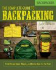 Backpacker the Complete Guide to Backpacking: Field-Tested Gear, Advice, and Know-How for the Trail Cover Image